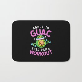 About To Guac This Damn Workout Bath Mat