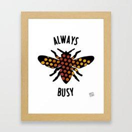 Always Busy Bee Framed Art Print