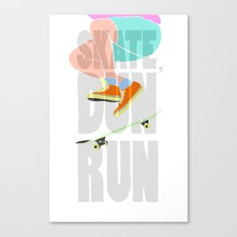 SKATE, DUN RUN. Canvas Print