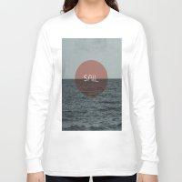sail Long Sleeve T-shirts featuring Sail by Carla Talabá