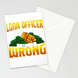 I'm a Loan Officer So It's Unlikely That I'm Wrong Stationery Cards