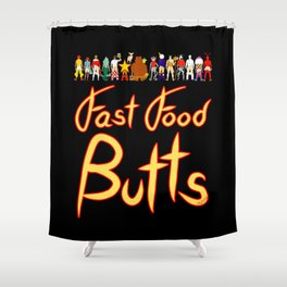 Fast Food Butts with Text Shower Curtain