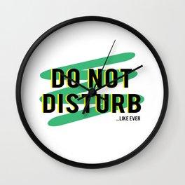 Do Not Disturb...Like Ever Wall Clock