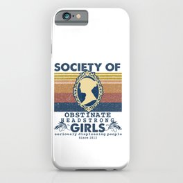 Society of Obstinate headstrong girls  iPhone Case