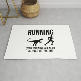 RUNNING, SOMETIMES WE ALL NEED A LITTLE MOTIVATION Rug