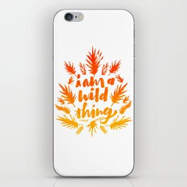 I am a wild thing 002 iPhone Skin