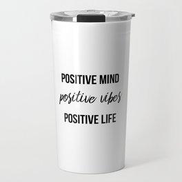 Positive vibes quote Travel Mug
