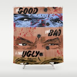 The Good, the Bad and the Ugly Shower Curtain