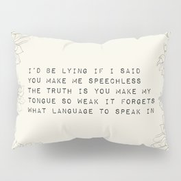 I'd be lying - R. Kaur Collection Pillow Sham