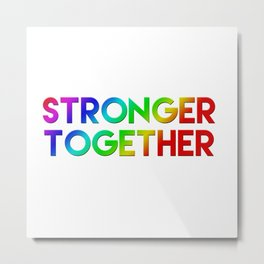 Stonger Together Metal Print