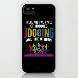 Two Types Of Hobbies Jogging And Others iPhone Case