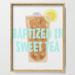"""Fan of tea? Grab this fabulous """"Baptized In Sweet Tea"""" now! Makes an awesome gift to your family too Serving Tray"""