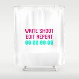 Write Shoot Edit Video Editing Funny Quote Shower Curtain