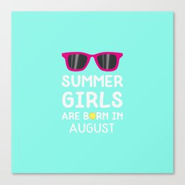 Summer Girls in AUGUST T-Shirt for all Ages Dv66a Canvas Print