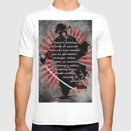 Miyamoto Musashi Samurai - There is nothing outside you... T-shirt