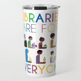 Rainbow Libraries Are For Everyone Travel Mug