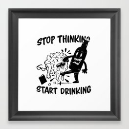 Stop Thinking Framed Art Print