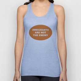 Immigrants Are Not The Enemy Unisex Tank Top