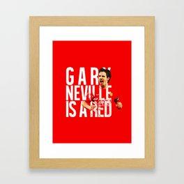 Gary Neville is a Red Framed Art Print