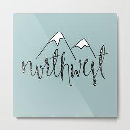 Northwest is Best Metal Print