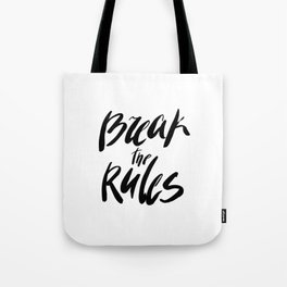 Break the rules! Tote Bag