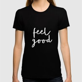 Feel Good black and white contemporary minimalism typography design home wall decor bedroom T-shirt