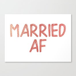 Married AF Canvas Print