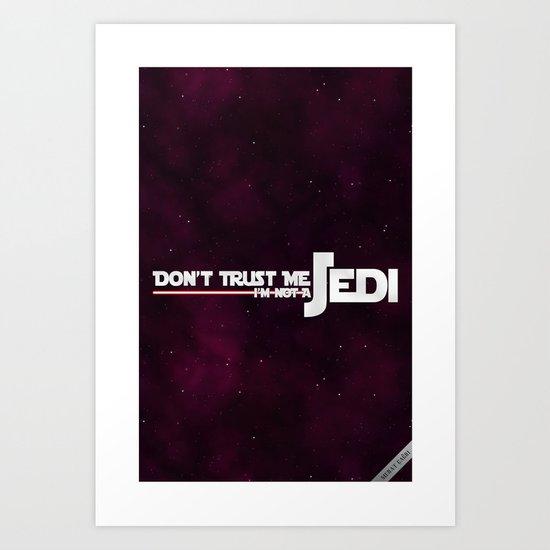 Don't Trust Me... Art Print