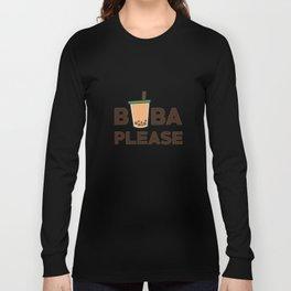 Boba Please Long Sleeve T-shirt