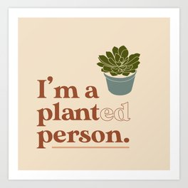 Planted Person Art Print