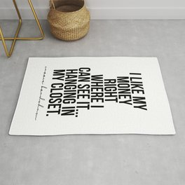 I Like My Money Right Where I Can See It… Hanging In My Closet. -Carrie Bradshaw Rug