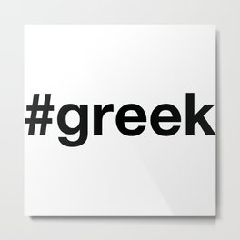 GREEK Metal Print