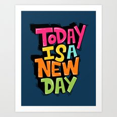 today is a new day Art Print
