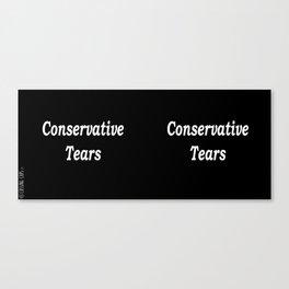 Conservative Tears - Black Canvas Print