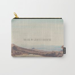 you are my greatest adventure ... Carry-All Pouch