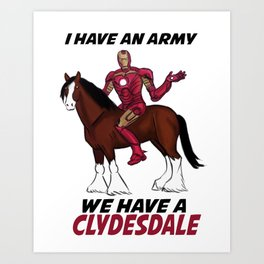 we have a clydesdale Art Print