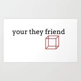 your they friend logo Art Print