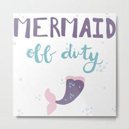 Mermaid Off Duty Metal Print