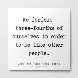 13      Arthur Schopenhauer Quote   191226 Metal Print