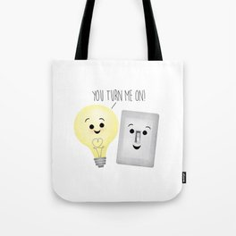 You Turn Me On! Tote Bag
