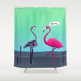 Nice Try, Flamingo! Shower Curtain
