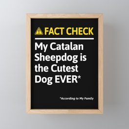 Catalan Sheepdog Dog Funny Fact Check Framed Mini Art Print