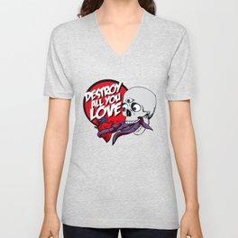 Destroy All You Love. Unisex V-Neck
