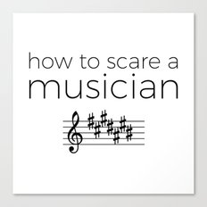 How to scare a musician Canvas Print