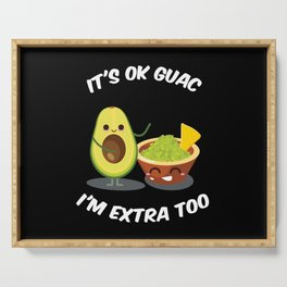 Its Ok Guac Im Extra Too Vegan Meatless Avocado Diet Gift Serving Tray
