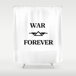 War Forever Shower Curtain
