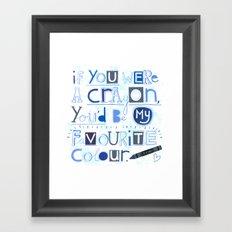 If you were a crayon... Framed Art Print