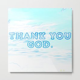 Thank You God - Steve EsteBenz Loves You - God Is Great - In The Skies - Clouds Of Love 9987 Metal Print