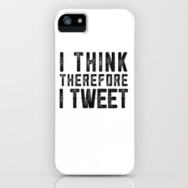 I Think therefore I tweet (on white) iPhone Case