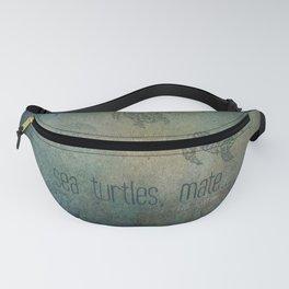 Sea Turtles, mate... Fanny Pack